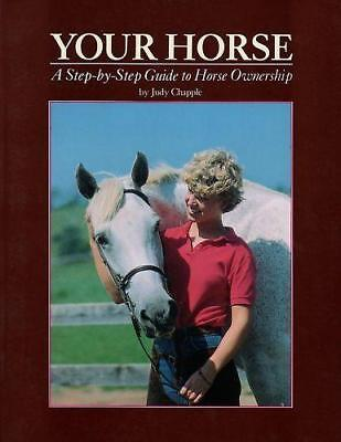 Your Horse Step-by-Step Guide to Ownership New Book Riding Pony Training Tack Tack Your Horse