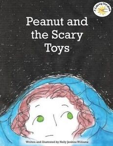 Peanut and the Scary Toys by Williams, Holly Jenkins 9781500652531 -Paperback