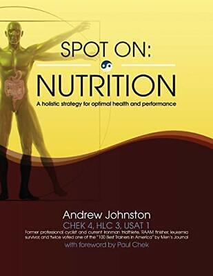 Spot On: Nutrition: A holistic strategy for optimal health and performance (...