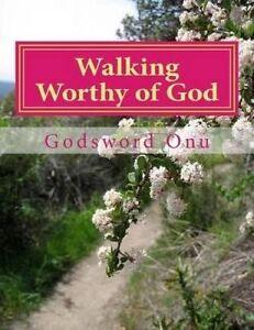 Walking Worthy God Pleasing God Making Him Happy by Onu Apst Godsword Godswill