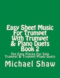 Easy Sheet Music for Trumpet Trumpet & Piano Duets Book 2 T by Shaw Michael