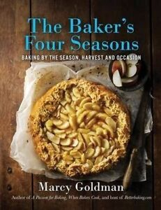 The Baker's Four Seasons Baking by Season Harvest Occas by Goldman Marcy