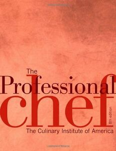 The Professional Chef Culinary Institute of America 8th edition