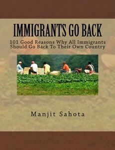 101 Good Reasons Why All Immigrants Should Go Back To Their Own