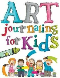 Art Journaling for Kids by Publishing LLC, Speedy -Paperback