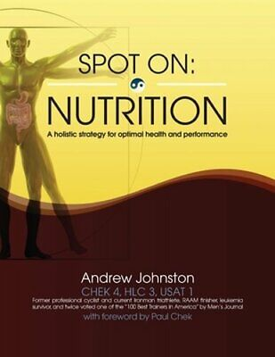 Spot On: Nutrition: A holistic strategy for optimal health and performance: New
