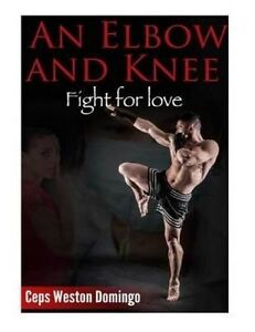 An Elbow and Knee: Fight for Love by Domingo, MR Ceps Weston -Paperback