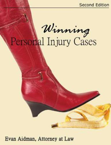 Winning Personal Injury Cases : A Personal Injury Lawyer's Guide to... 1
