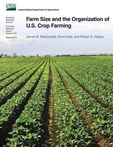 Farm Size and the Organization of U.S. Crop Farming by MacDonald, James M.