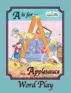 A is for Applesauce Word Play by Affleck, Julie -Paperback