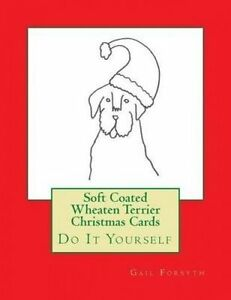 Soft Coated Wheaten Terrier Christmas Cards: Do It Yourself by Forsyth, Gail