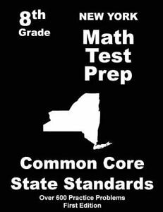 New York 8th Grade Math Test Prep : Common Core Learning Standards by  Teachers Treasures (2015, Paperback)