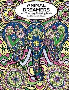 Animal Dreamers: Art Therapy Coloring Book by De Sosa, Daniel -Paperback
