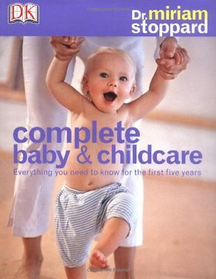 Complete Baby and Child Care By Miriam Stoppard. 9781405311175 for sale  Shipping to India