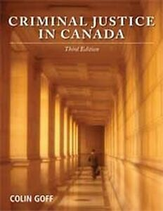 Criminal Justice in Canada Third edition by Colin Goff