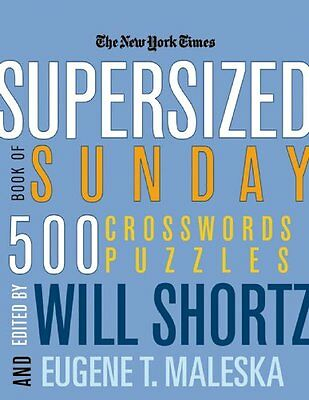 The New York Times Supersized Book Of Sunday Crosswords  500 Puzzles  New York T