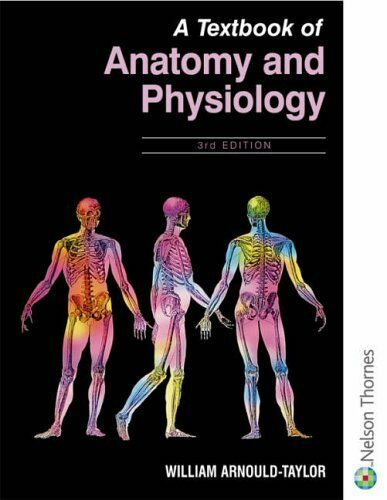 A Textbook of Anatomy and Physiology 3rd Edition,William E Arnould-taylor