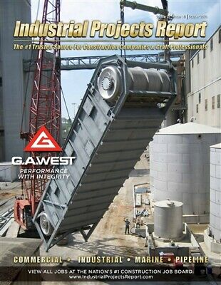 The Industrial Projects Report Construction Magazine The Most Current Issue
