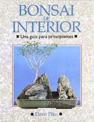 BONSAI DE INTERIOR. GUIA PRINCIPIANTES (GUÍAS DEL NATURALISTA-BONSÁI)