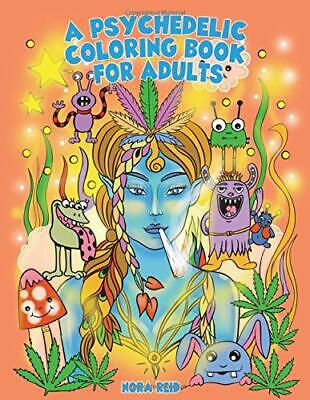 Psychedelic Coloring Book For Adults: Relaxing Stress Relieving Art For Stoners