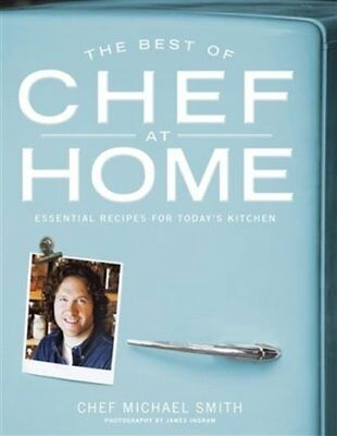 The Best of Chef at Home: Essential Recipes for