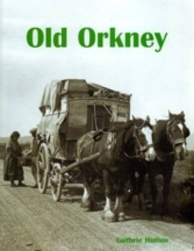Old Orkney by Guthrie Hutton (Paperback, 2009)