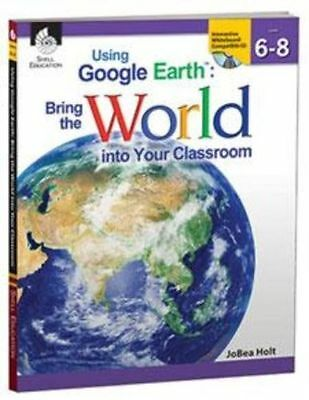 Using Google Earth  Bring The World Into Your Classroom Levels 6 8 Paperback  Ap
