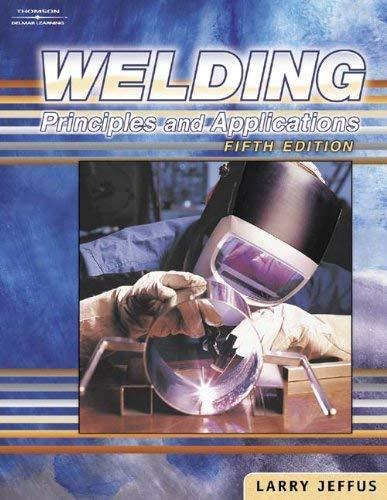 Welding Principles And Applications  - by Jeffus