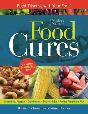 Food Cures  Fight Disease With Your Fork  By Editors Of Readers Digest