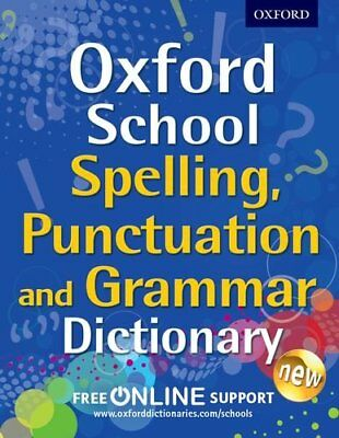 Oxford School Spelling, Punctuation and Grammar Dictionary (Oxford School Dic.