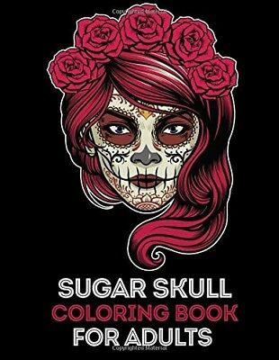 Sugar Skull Coloring Book for Adults: 35 High Quality Designs Day of the - Sugar Skull Coloring Book