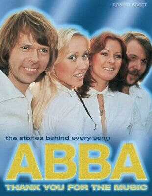 """Abba"": Thank You for the Music (Stories Behind E... by Scott, Robert 1842227939"