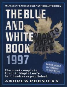 The Blue and White Book 1997: The Most Complete Toronto Maple Leafs Fa-ExLibrary