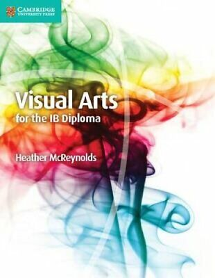 Visual Arts for the IB Diploma Coursebook by Heather McReynolds