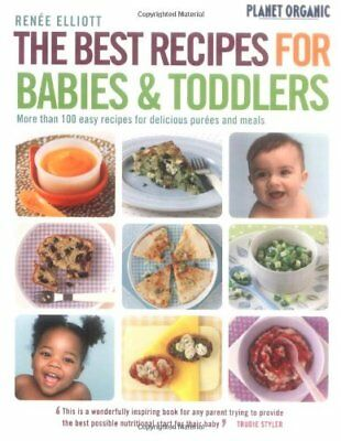 Planet Organic Best Recipes for Babies and Toddlers By Renee