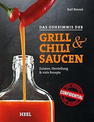 Das Geheimnis der Grillsaucen Chilisaucen Zutaten Herstellung viele Rezepte Buch