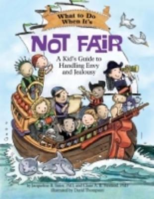 What to Do When It's Not Fair by Jacqueline B. Toner, Clare A. B. Freeland, D...