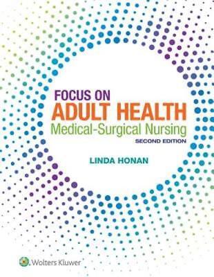 Focus on Adult Health: Medical-Surgical Nursing by Linda Honan: New