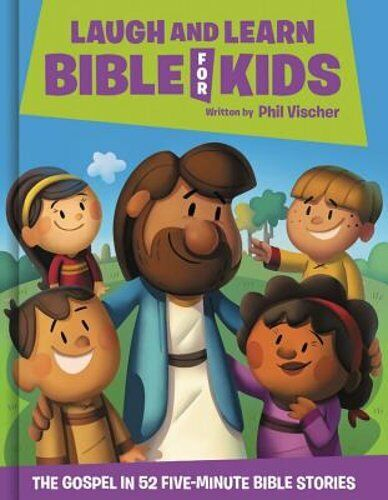 Laugh and Learn Bible for Kids: The Gospel in 52 Five-Minute Bible Stories: New