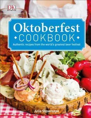 Oktoberfest Cookbook: Authentic Recipes from the World S Greatest Beer Festival (Oktoberfest Recipes)
