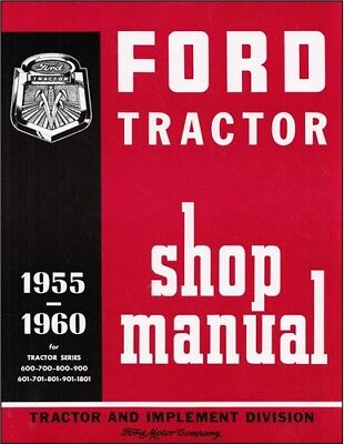 1955-1960 Ford Tractor Shop Manual 600 700 800 900 601 701 801 901 1801 Series