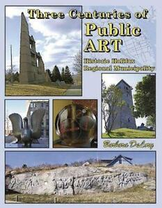 Three Centuries of Public Art Historic HRM by Barbara DeLory
