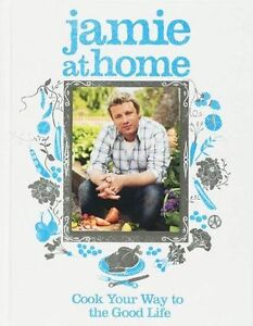 Jamie-at-Home-Cook-Your-Way-to-the-Good-Life-Jamie-Oliver-Used-Good-Book