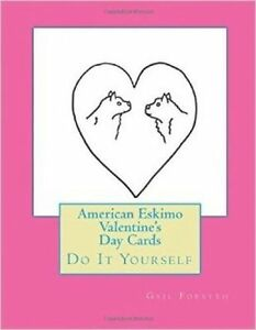American Eskimo Valentine's Day Cards: Do It Yourself by Forsyth, Gail