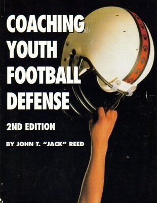 Coaching Youth Football Defense by Reed, John T.