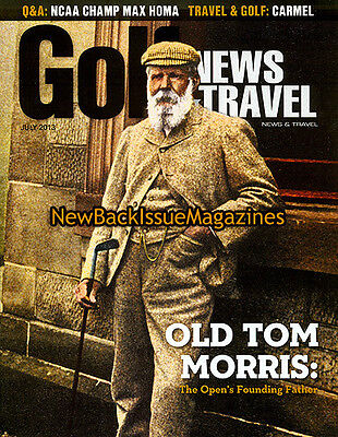 Golf News And Travel 8 13 Old Tom Morris August 2013 New