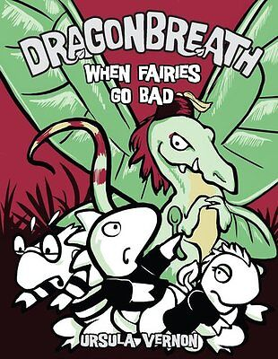 Dragonbreath  7  When Fairies Go Bad By Ursula Vernon