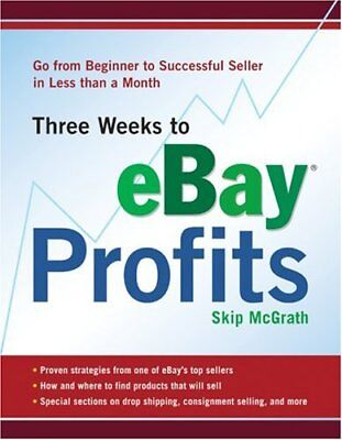 Three Weeks to Ebay Profits: Go from Beginner to Successful Seller in Less Tha, - Less Tha