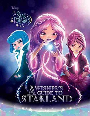 Star Darlings A Wishers Guide To Starland By Disney Book Group