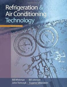 Refrigeration and Air Conditioning Technology (Available Titles CourseMate) b…